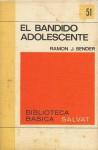 El Bandido Adolescente - Ramón José Sender