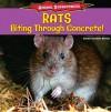 Rats: Biting Through Concrete! - Emma Carlson Berne
