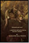 Steampunk Rat - A Boston Metaphysical Society Story - Madeleine Holly-Rosing