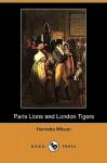 Paris Lions and London Tigers (Dodo Press) - Harriette Wilson, Thomas Little