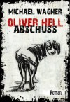 Oliver Hell - Abschuss (Oliver Hells erster Fall) (German Edition) - Michael Wagner