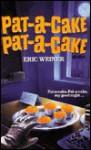 Pat-A-Cake, Pat-A-Cake - Eric Weiner