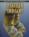 Plateau Indians (First Nations of North America) - Christin Ditchfield