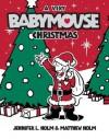 Babymouse #15: A Very Babymouse Christmas - Jennifer L. Holm, Matthew Holm