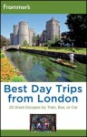 Frommer's Best Day Trips from London: 25 Great Escapes by Train, Bus or Car - Stephen Brewer, Donald Olson