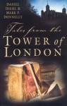Tales From The Tower Of London - Daniel Diehl, Mark P. Donnelly