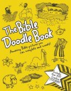 The Bible Doodle Book: Amazing Bible Pictures You Can Complete and Create! - Amy Parker