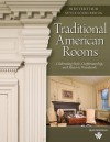 Traditional American Rooms: Celebrating Style, Craftsmanship, and Historic Woodwork - Brent Hull, Christine G H Franck, Maggie Lidz, Barbra Streisand