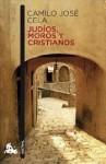 Judíos, moros y cristianos - Camilo José Cela