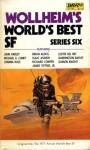 World's Best SF Series 6 - Donald A. Wollheim, Brian W. Aldiss, Damon Knight, John Varley