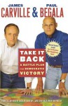 Take It Back: A Battle Plan for Democratic Victory - James Carville, Paul Begala
