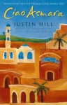 Ciao Asmara - Justin Hill