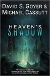 Heaven's Shadow - David S. Goyer, Michael Cassutt