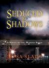 Seduced by Shadows: A Novel of the Marked Souls - Jessa Slade