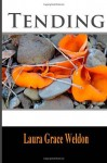 Tending - Laura Grace Weldon