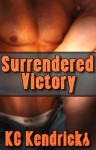 Surrendered Victory - K.C. Kendricks
