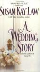 A Wedding Story - Susan Kay Law
