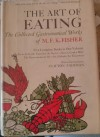 The Art of Eating - Mary Francis Kennedy Fisher, Clifton Fadiman, Leo Manso, Ellen Raskin