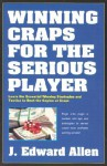Winning Craps for the Serious Player - J. Edward Allen
