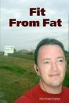 Fit from Fat - Michael Keller