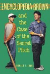 Encyclopedia Brown and the Case of the Secret Pitch - Donald J. Sobol, Jason Harris