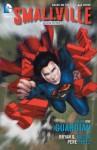 Smallville Season 11 Vol. 1: The Guardian - Bryan Q. Miller, Pere Pérez