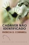 Cadáver Não Identificado (Kay Scarpetta, #10) - Patricia Cornwell