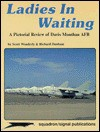 Ladies in Waiting: A Pictorial Review of Davis Monthan AFB - Publications Squadronnsignal