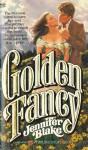 Golden Fancy - Jennifer Blake