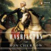 Washington: A Life - Scott Brick, Ron Chernow