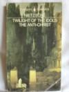 The Twilight of the Idols/The Anti-Christ - Friedrich Nietzsche