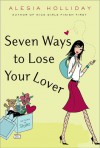 Seven Ways to Lose Your Lover - Alesia Holliday