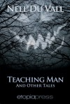 Teaching Man and Other Tales - Nell DuVall