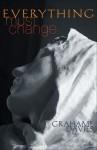 Everything Must Change - Grahame Davies