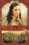 The Rose Legacy (Diamond of the Rockies, #1) - Kristen Heitzmann
