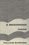 A Beginning a Beginning: Poems Poems - William Burford