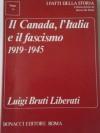 Il Canada, l'Italia e il fascismo 1919-1945 - Luigi Bruti Liberati