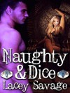 Naughty And Dice - Lacey Savage, Tim Morgan