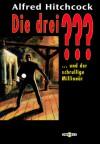 Die drei Fragezeichen und der schrullige Millionär - M.V. Carey, Robert Arthur, Alfred Hitchcock