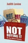 Not Buying It - Judith Levine