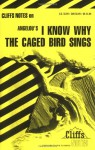 Cliffs Notes on Angelou's I Know Why the Caged Bird Sings - Mary Robinson, Gary Carey, James Lamar Roberts