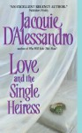 Love and the Single Heiress - Jacquie D'Alessandro
