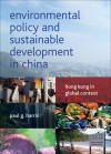 Environmental Policy and Sustainable Development in China: Hong Kong in Global Context - Paul G. Harris