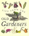 Tips From The Old Gardeners: As is the gardener, so is the garden - Duncan Crosbie
