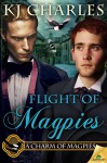 Flight of Magpies (A Charm of Magpies) - KJ Charles