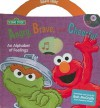 Sesame Street: Angry, Brave, and Cheerful: An Alphabet of Feelings [With CD (Audio)] - Laura Gates Galvin, Barbie Heit Schwaeber, Karen Halpenny