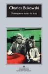 Shakespeare nunca lo hizo - Charles Bukowski
