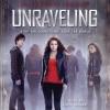 Unraveling (Audio) - Elizabeth Norris, Katie Schorr