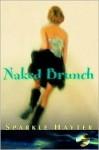 Naked Brunch - Sparkle Hayter