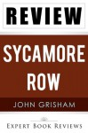 Sycamore Row: by John Grisham -- Review - Expert Book Reviews